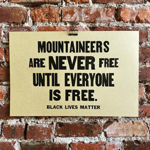 Mountaineers Are Never Free Print