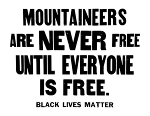 DIGITAL Mountaineers Are Never Free Print
