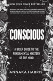 CONSCIOUS: A BRIEF GUIDE TO THE FUNDAMENTAL MYSTERY OF THE MIND (EN, HC)