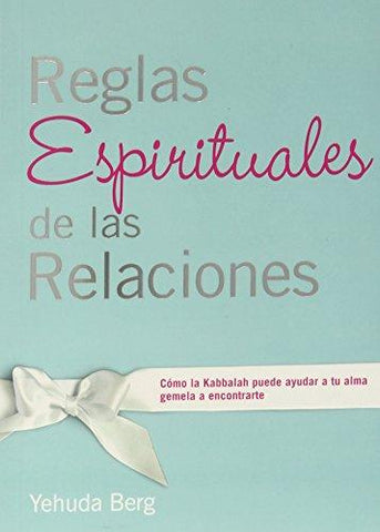 The Spiritual Rules Of Engagement (Spanish) - Reglas espirituales de las relaciones