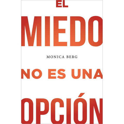 Fear Is Not An Option (Spanish) - El miedo no es una opción