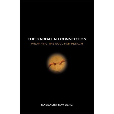 The Kabbalah Connection (English) - Preparing the Soul for Pesach