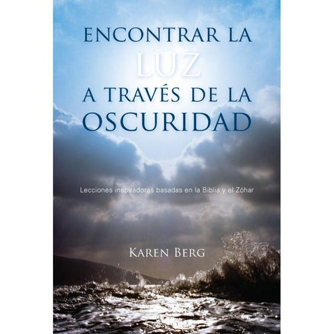 Finding The Light Through Darkness (Spanish) - Encontrar la Luz a través de la oscuridad