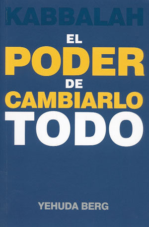 Kabbalah - The Power To Change Everything (Spanish) - Kabbalah - El Poder de Cambiarlo Todo