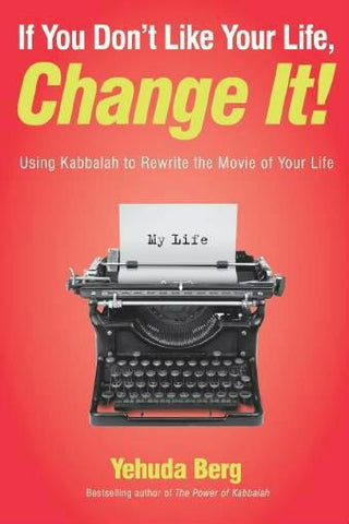 If You Don't Like Your Life, Change It (English)