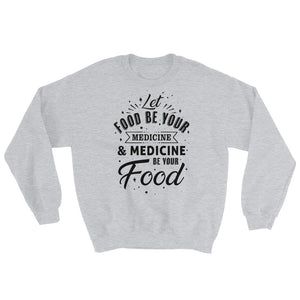 Let food be your medicine - Vegan sweatshirt - Grey