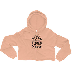 Let food be your medicine - Vegan crop hoodie