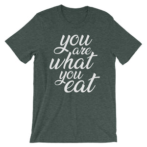 You are what you eat, dark green t-shirt