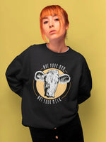 Not your mom, not your milk - Sweatshirt