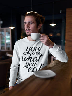 You are what you eat - Black text sweatshirt for man