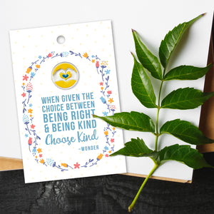 Choose Kind Enamel Pin