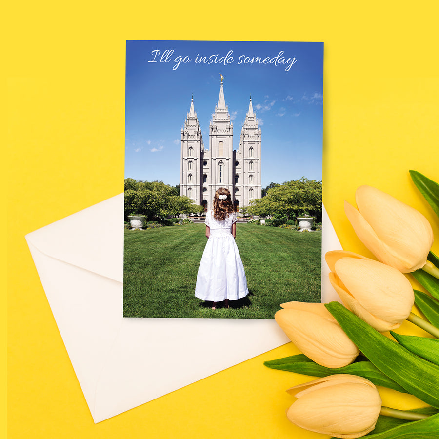 Baptism I'll Go Inside Someday Greeting Card