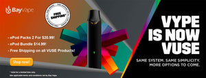 VUSE / VYPE Vape Devices & Pods - Bay Vape Canada