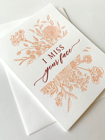 I Miss Your Face Letterpress Greeting Card