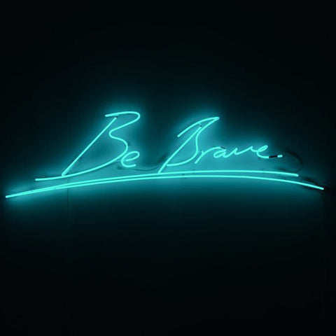Tracy Emin's BE BRAVE neon painting