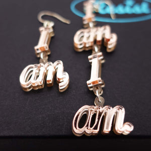 I am, I am, I am. earrings