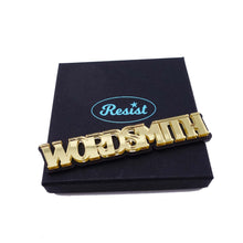Load image into Gallery viewer, WORDSMITH brooch – click for more colours
