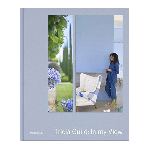 Tricia Guild: In My View Interior Design Book