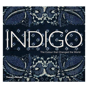 Indigo: The Color that Changed the World Book