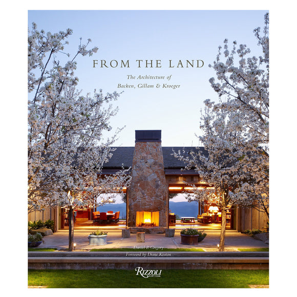 From the Land: Backen, Gillam, & Kroeger Architects Book