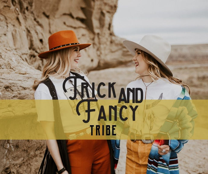 THE TRICK AND FANCY TRIBE IS HERE!