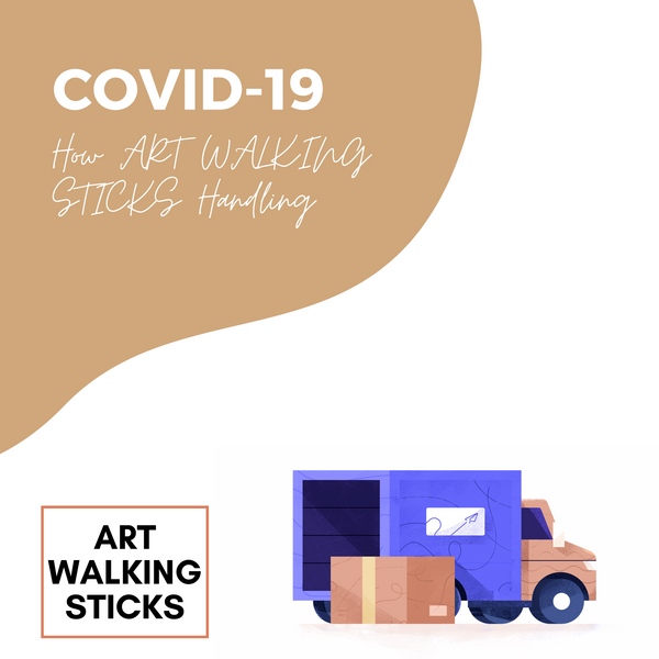 How ART WALKING STICKS Handling COVID-19