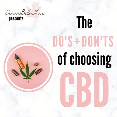 The Do's and Don't of Choosing CBD