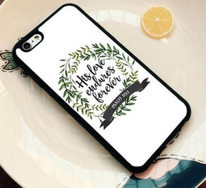 His Love Endures Forever - Christian Phone Case