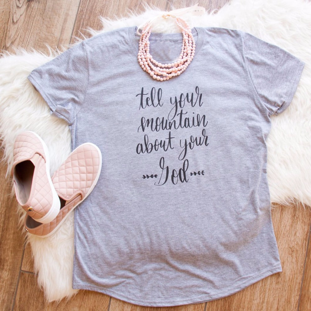 'Tell Your Mountain About Your God' T-Shirt