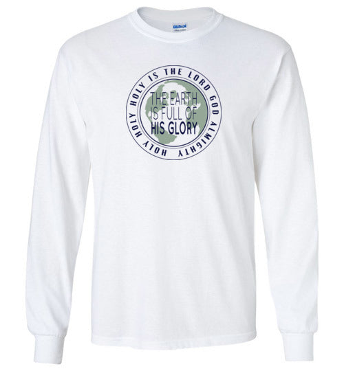 Earth Full of Glory Long Sleeve T-Shirt
