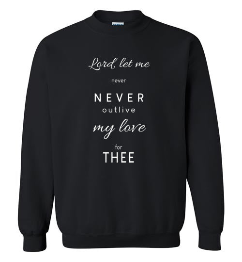 Lord Let Me Sweatshirt