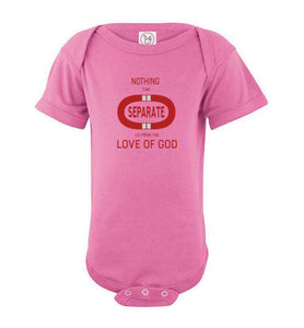 Nothing Can Separate Infant Onesie