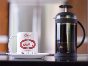 Nothing Can Separate Christian Coffee Mugs | Tea Mugs | Christian Gifts