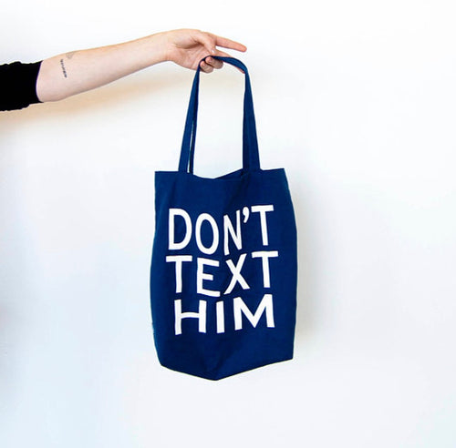 DON'T TEXT HIM Grocery Tote Bag