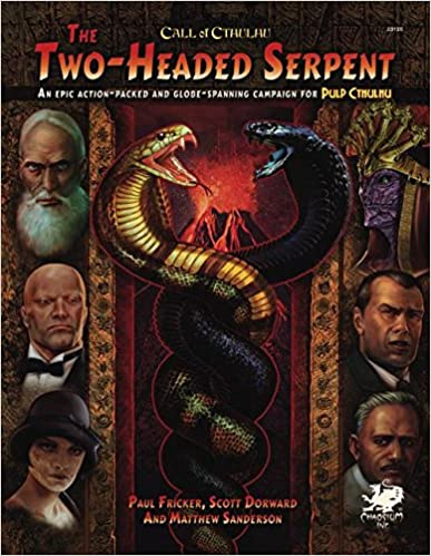 Two-Headed Serpent: A Pulp Cthulhu Campaign for Call of Cthulhu (Call of Cthulhu Rolpelaying)
