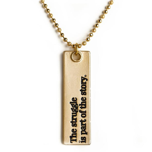 The Struggle is Part of the Story Bar Pendant Necklace