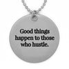 Good Things Happen to Those Who Hustle Circle Pendant Necklace