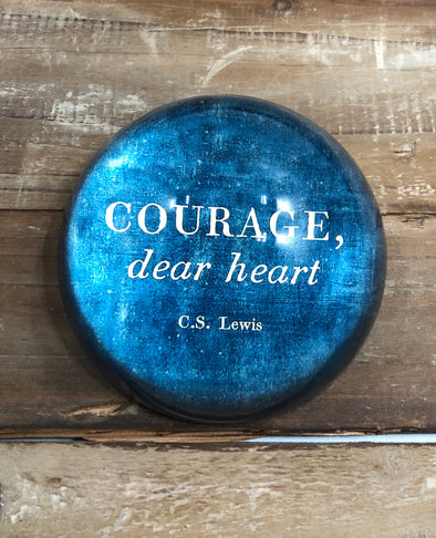 Courage Dear Heart Paperweight
