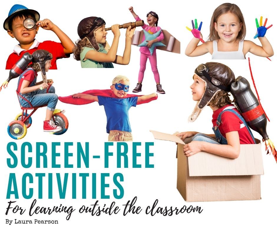 Screen-Free Activities for Learning Outside of the Classroom