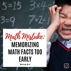 Math Mistake: Memorizing Math Facts Too Early