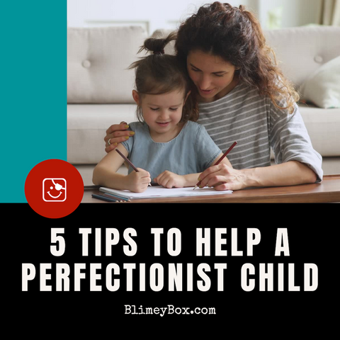 5 Tips to help a perfectionist child