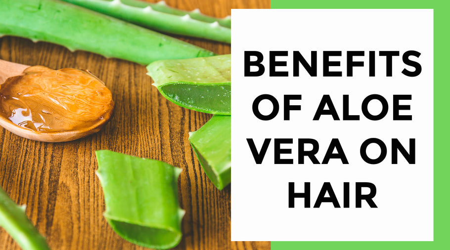 How is Aloe Vera good for hair?