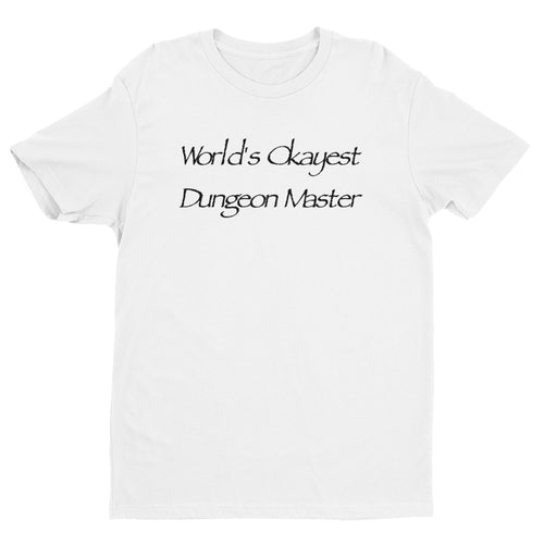 Short Sleeve T-shirt - World's Okayest Dungeon Master