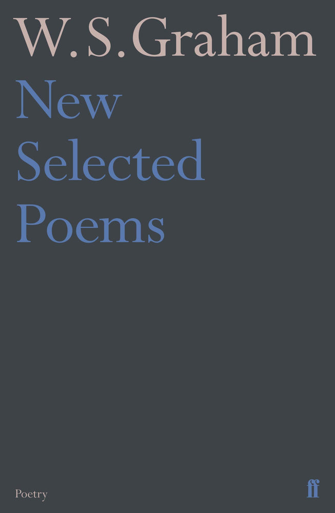New Selected Poems of W. S. Graham