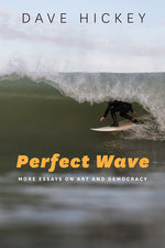 Perfect Wave - More Essays on Art and Democracy