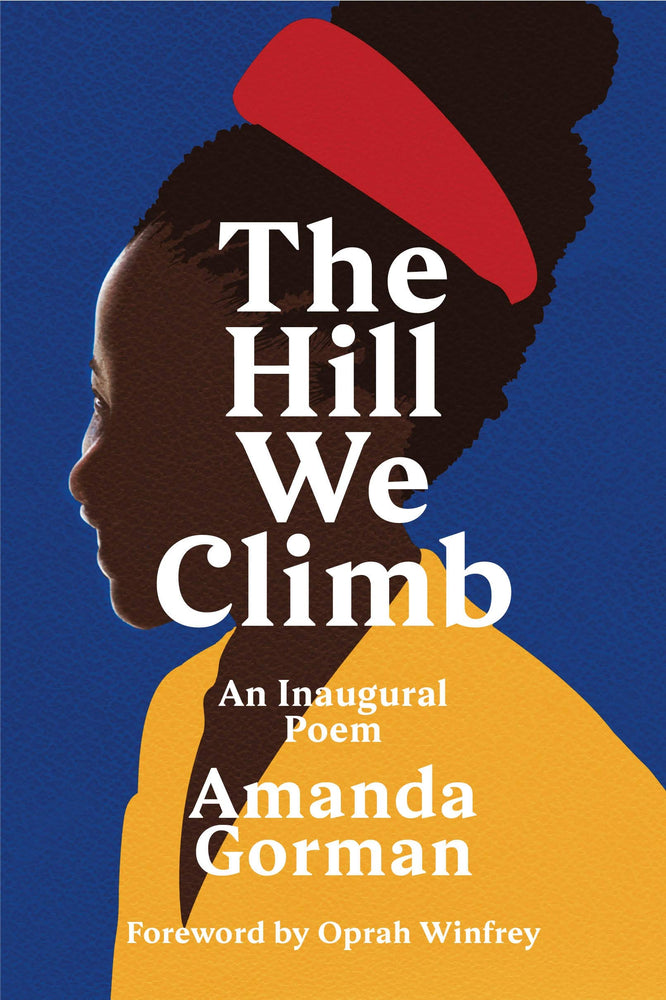 The Hill We Climb: An Inaugural Poem for the Country