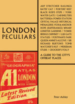 London Peculiars: A Guide to the City's Offbeat Places