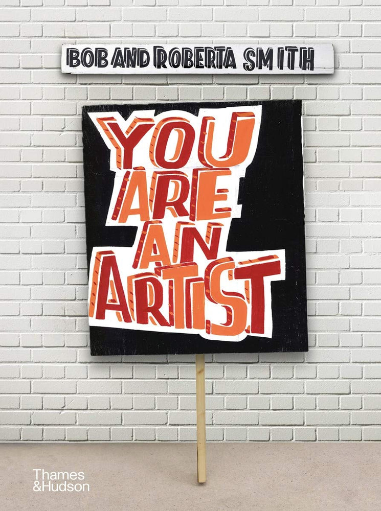 You Are An Artist by Bob and Roberta Smith