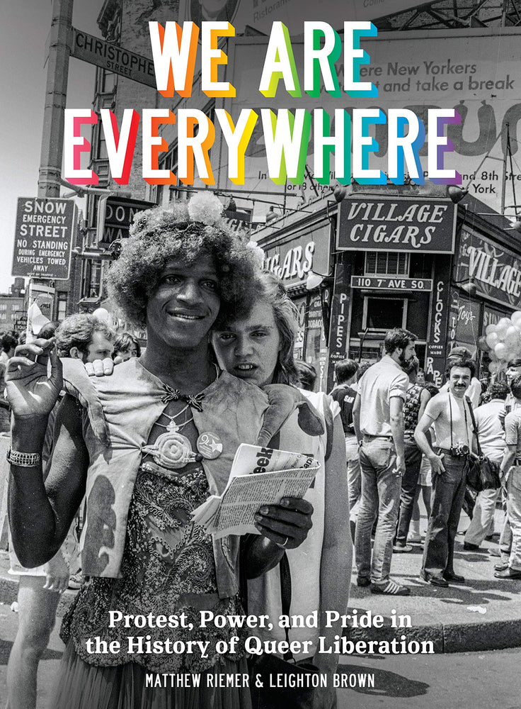 We Are Everywhere: Protest, Power, and Pride