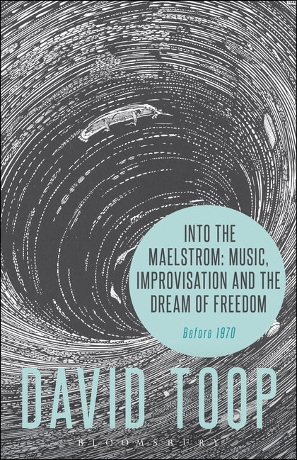 Into the Maelstrom: Music, Improvisation and Dream